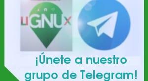 Conoce nuestro grupo de Telegram LiGNUx