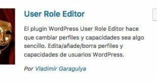 ¿Cansado de los limites de usuarios de WordPress?, User Role Editor te permite crear tus rangos de usuario